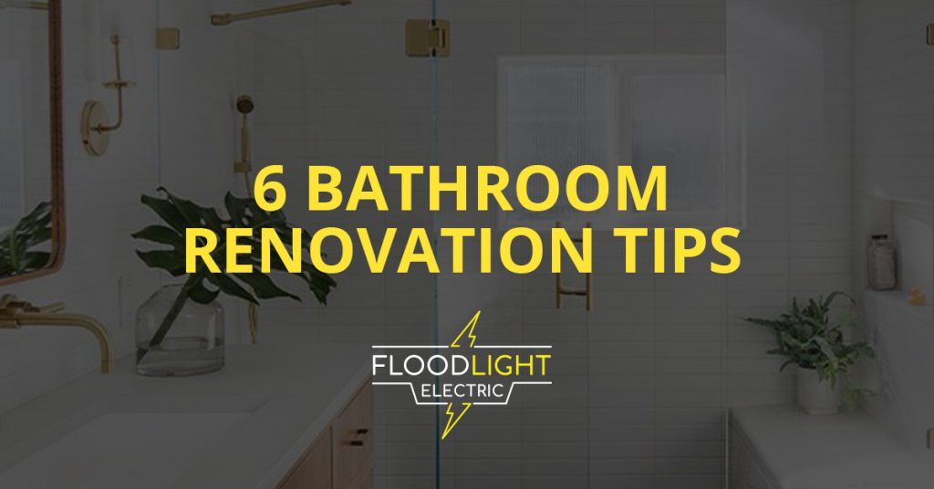6 Bathroom Renovation Tips